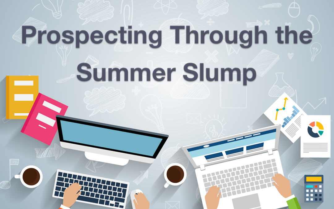 Prospecting Through the Summer Slump